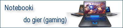 Notebooki do gier (gaming)